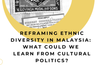 Photo of [Webinar] Reframing Ethnic Diversity in Malaysia: What Could We Learn from Cultural Politics?